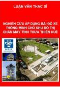 Luận văn nghiên cứu áp dụng Bãi đỗ xe thông minh cho Khu Đô thị Chân Mây –tỉnh Thừa Thiên Huế