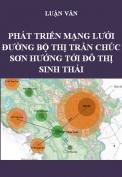 Luận văn - Phát triển mạng lưới đường xe đạp, đi bộ trong mối quan hệ với mạng lưới giao thông công cộng thị trấn Chúc Sơn hướng tới đô thị sinh thái