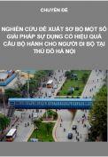 Nghiên cứu đề xuất sơ bộ một số giải pháp sự dụng có hiệu quả cầu bộ hành cho người đi bộ tại thủ đô Hà Nội