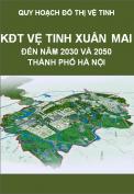 Quy hoạch chung Khu đô thị vệ tinh Xuân Mai, tỷ lệ 1/10.000, huyện Chương Mỹ– Thành phố Hà Nội giai đoạn đến năm 2030 và 2050