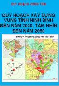 Quy hoạch xây dựng Vùng tỉnh Ninh Bình đến năm 2030 tầm nhìn đến năm 2050