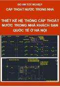 Thiết kế hệ thống cấp thoát nước trong nhà cho công trình KS Quốc tế  ở Hà Nội