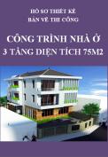 Hồ sơ thiết kế bản vẽ thi công Nhà ở 3 tầng - Diện tích 75m2