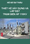 Hồ sơ dự thầu Thiết kế, cung cấp vật tư, xây dưng và lắp đặt thiết bị hòa đồng lưới điện trạm biến áp 110kV