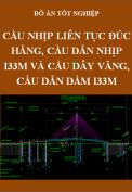 Đồ án tốt nghiệp - Cầu nhịp liên tục đúc hẫng, cầu dẫn nhịp I33m và Cầu dây văng, cầu dẫn dầm I33m