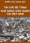 Tái chế bê tông – khả năng ứng dụng tại Việt Nam