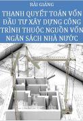 Thanh toán, quyết toán vốn đầu tư xây dựng công trình thuộc nguồn vốn ngân sách nhà nước
