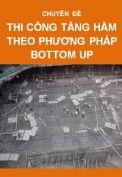 Thi công tầng hầm theo phương pháp Bottom up
