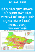 Báo cáo quy hoạch sử dụng đất năm 2020 và kế hoạch sử dụng đất kỳ cuối (2016 – 2020) - Quy hoạch chung tỉnh Ninh Thuận