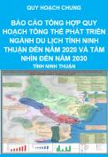 Báo cáo tổng hợp quy hoạch tổng thể phát triển nghành du lịch đến năm 2020, tầm nhìn đến năm 2030 - Quy hoạch chung tỉnh Ninh Thuận
