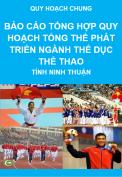 Báo cáo tổng hợp quy hoạch tổng thể phát triển nghành thê dục thể thao tỉnh Ninh Thuận - Quy hoạch chung tỉnh Ninh Thuận