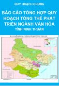 Báo cáo tổng hợp quy hoạch tổng thể phát triển nghành Văn Hóa tỉnh Ninh Thuận - Quy hoạch chung tỉnh Ninh Thuận