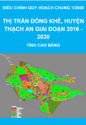 Quy hoạch chung 1/2000 thị trấn Đông Khê, huyện Thạch An giai đoạn 2016 - 2030 - tỉnh Cao Bằng