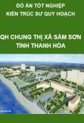 Đồ án tốt nghiệp kiến trúc sư quy hoach – Quy hoạch chung thị xã Sầm Sơn đến năm 2025 tầm nhìn đến năm 2035
