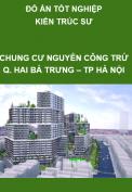 Đồ án tốt nghiệp kiến trúc sư– Chung cư Nguyễn Công  Trứ 57.700m2, quận Hai Bà Trưng, thành phố Hà Nội
