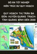 Đồ án tốt nghiệp kiến trúc sư quy hoạch – Quy hoạch chung thị trấn Ba Đồn- Huyện Quảng Trạch- Tỉnh Quảng Trị đến năm 2030