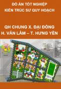 Đồ án tốt nghiệp kiến trúc sư quy hoach – Quy hoạch chung xây dựng xã Đại Đồng, huyện Văn Lâm, tỉnh Hưng Yên đến năm 2025