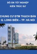 Đồ án tốt nghiệp kiến trúc sư– Thiết kế chung cư khu đô thị mới Thạch Bàn