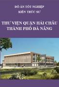 Đồ án tốt nghiệp kiến trúc sư – Thư viện Quận Hải Châu – Thành phố Đà Nẵng