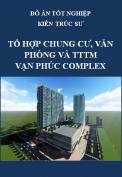 Đồ án tốt nghiệp kiến trúc sư – Tổ hợp chung cư, văn phòng và trung tâm thương mại Vạn Phúc Complex