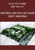 Đồ án tốt nghiệp kiến trúc sư – Trường trung cấp nghề Thủy Phương – tỉnh Thừa Thiên Huế