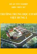 Đồ án tốt nghiệp kiến trúc sư – Trường trung học cơ sở Việt Hưng 2
