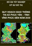 Đồ án tốt nghiệp kỹ sư hạ tầng đô thị  – Quy hoạch giao thông thị xã Phúc Yên – Tỉnh Vĩnh Phúc đến năm 2030