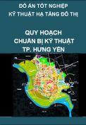 Đồ án tốt nghiệp kỹ thuật hạ tầng đô thị – Quy hoạch chuẩn bị kỹ thuật thành phố Hưng Yên