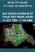 Đồ án tốt nghiệp kỹ thuật hạ tầng đô thị – Quy hoạch chuẩn bị kỹ thuật khu đô thị mới Pearl River Duy Tiên tỉnh Hà Nam