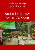 Đồ án tốt nghiệp thiết kế nội thất – Nhà hàng chay Ẩm Thực Xanh