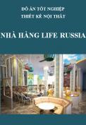 Đồ án tốt nghiệp thiết kế nội thất – Nhà hàng Life Russia