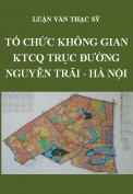 Luận văn thạc sỹ quy hoạch- Tổ chức không gian kiến trúc cảnh quan trục đường Nguyễn Trãi, thành phố Hà Nội