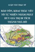 Luận văn thạc sỹ quy hoạch vùng và đô thị - Bảo tồn, khai thác yếu tố tự nhiên nhằm phát huy giá trị di tích Thành Nhà Hồ và vùng phụ cận gắn với phát triển du lịch