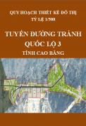 Quy hoạch thiết kế đô thị tỷ lệ 1/500 - Tuyến đường tránh quốc lộ 3, thành phố Cao Bằng, Tỉnh Cao Bằng