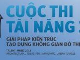 Phát động cuộc thi Tài năng Kiến trúc 2013 - ''Giải pháp kiến trúc tạo dựng không gian đô thị''