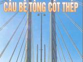 Công nghệ hiện đại trong xây dựng cầu bê tông cốt thép