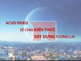 ACUD mở chuyên mục VIDEO